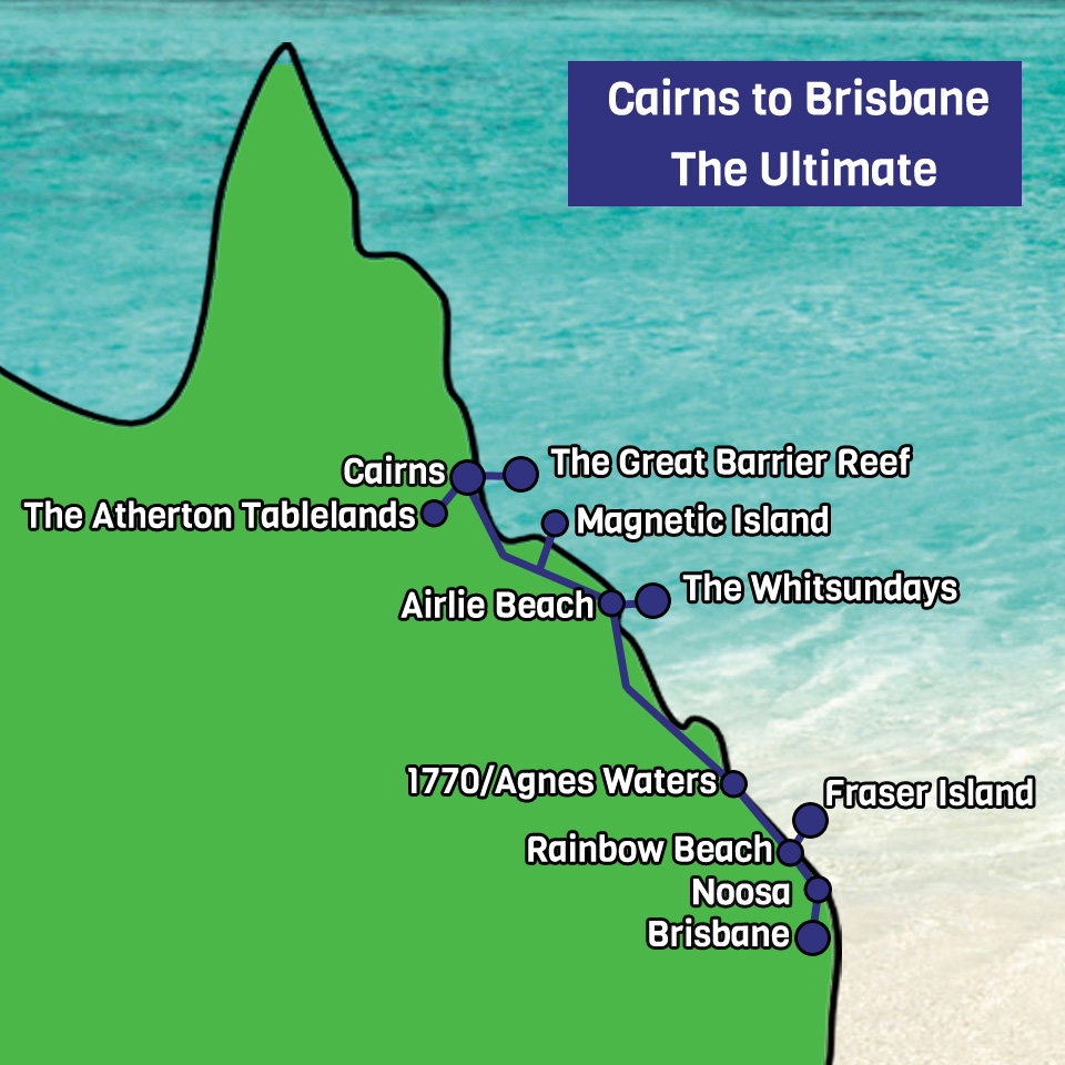 Cairns to Brisbane The Ultimate Tour map