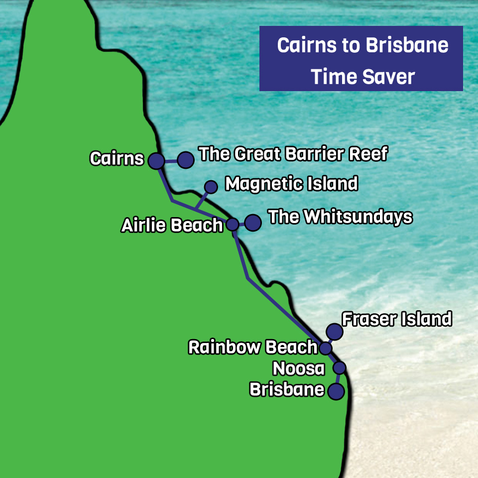 Cairns to Brisbane Time Saver tour map