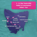 Tassie Wild Hobart to Launceston tour 3 - 3.5 day